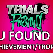 Trials Rising: You Found Us! – Achievement/Trophy