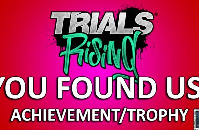 Trials Rising: You Found Us! – Achievement/Trophy