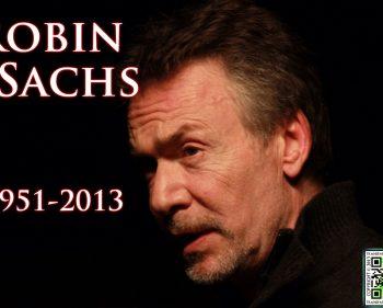 Robin Sachs 1951-2013