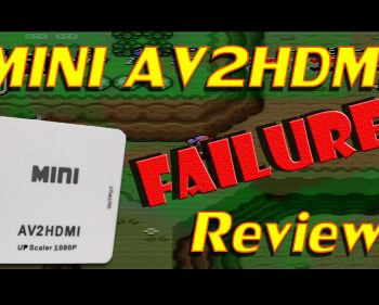 Mini AV2HDMI Failure Review