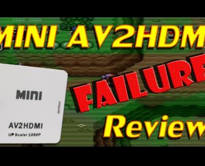 Mini AV2HDMI Failure Review